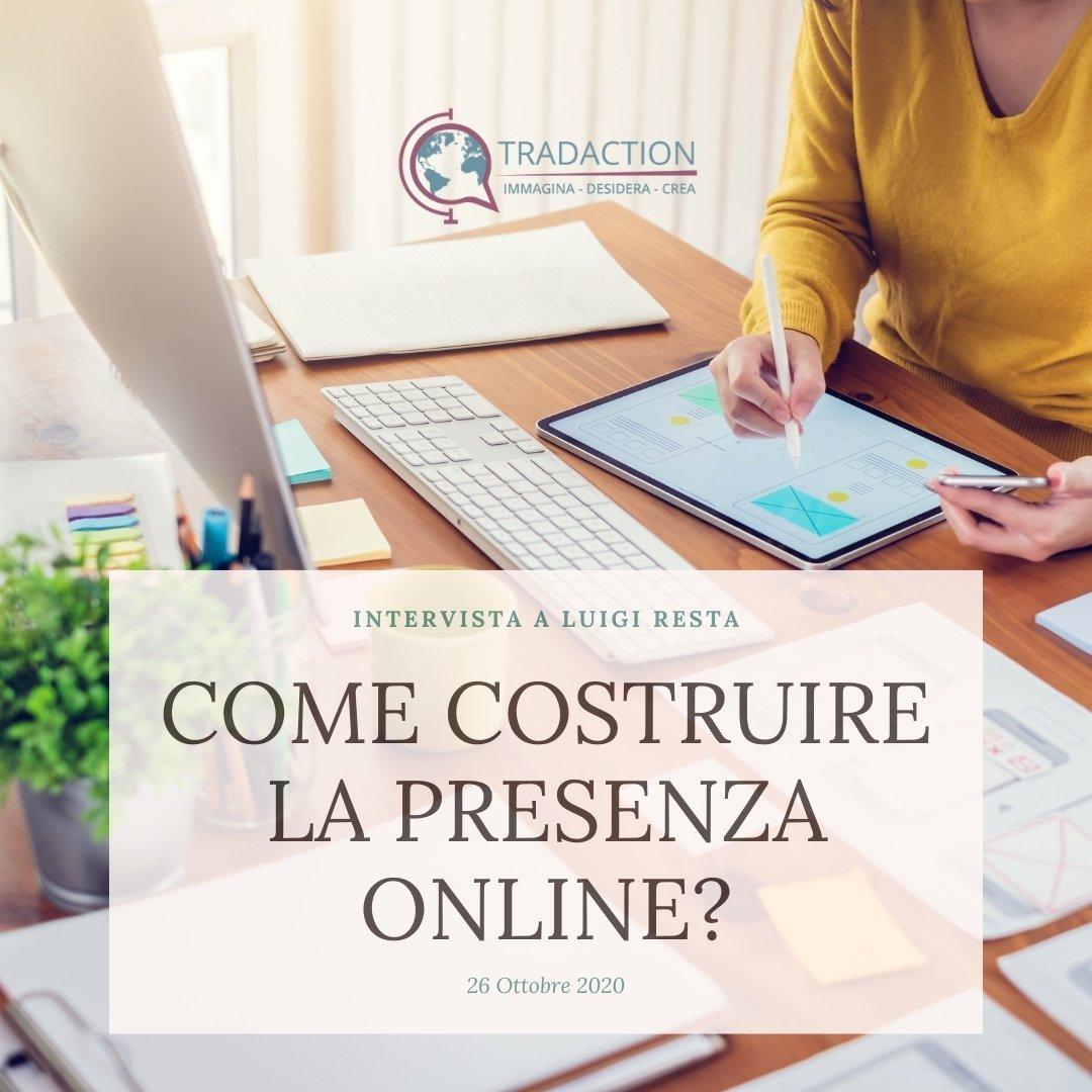 Intervista a Luigi Resta: Come costruire la presenza online?